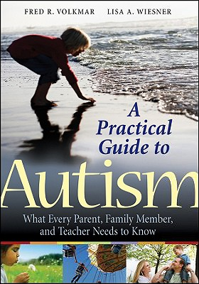 A Practical Guide to Autism By Volkmar, Fred R./ Weisner, Lisa A.