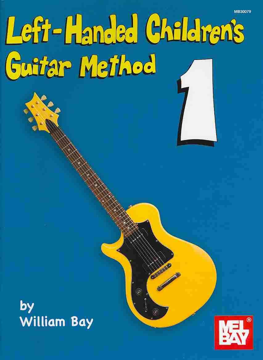 Left-Handed Children's Guitar Method By Bay, William