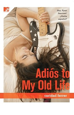 Adios to My Old Life By Ferrer, Caridad